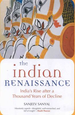 The Indian Renaissance: India's Rise After a Thousand Years of Decline 9780670082629