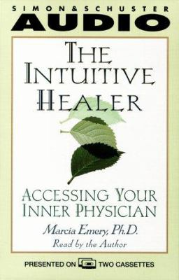 The Intuitive Healer: Accessing Your Inner Physician 9780671044039