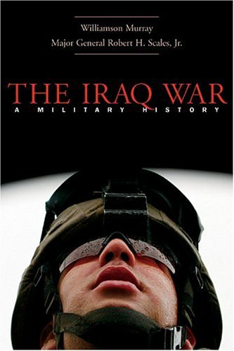 The Iraq War: A Military History 9780674019683
