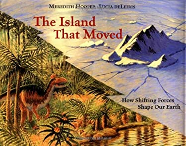 The Island That Moved: How Shifting Forces Shape Our Earth 9780670058822
