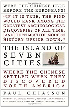 The Island of Seven Cities: Where the Chinese Settled When They Discovered North America 9780679314561