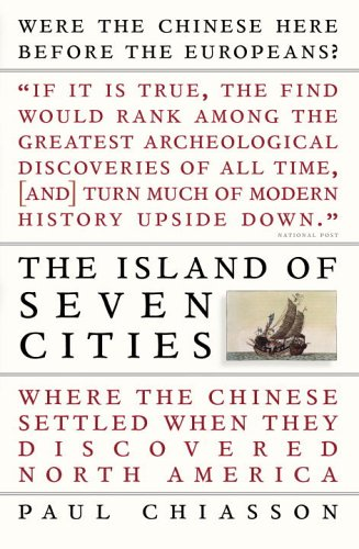 The Island of Seven Cities: Where the Chinese Settled When They Discovered North America 9780679314554