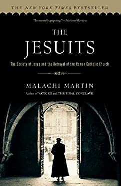 The Jesuits: The Society of Jesus and the Betrayal of the Roman Catholic Church 9780671657161