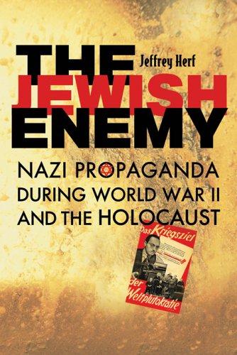 The Jewish Enemy: Nazi Propaganda During World War II and the Holocaust 9780674021754