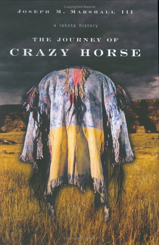 The Journey of Crazy Horse: A Lakota History 9780670033553