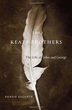 The Keats Brothers: The Life of John and George 9780674048560