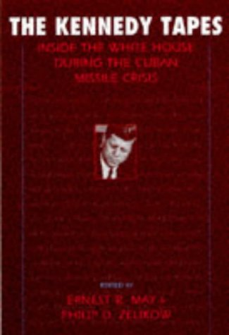 The Kennedy Tapes: Inside the White House During the Cuban Missile Crisis 9780674179264