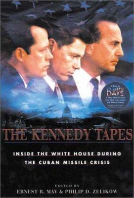 The Kennedy Tapes: Inside the White House During the Cuban Missile Crisis 9780674179271