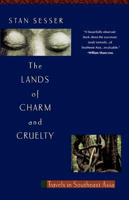 The Lands of Charm and Cruelty: Travels in Southeast Asia 9780679742395