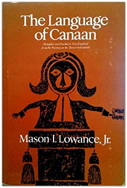 The Language of Canaan: Mataphor and Symbol in New England from the Puritans to the Transcendentalists 9780674509498