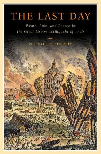 The Last Day: Wrath, Ruin, and Reason in the Great Lisbon Earthquake of 1755 9780670018512