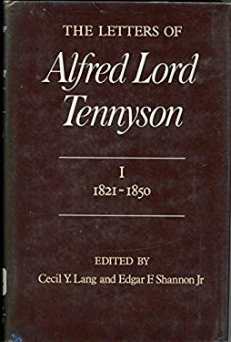 The Letters of Alfred Lord Tennyson, Volume I: 1821-1850 9780674525832