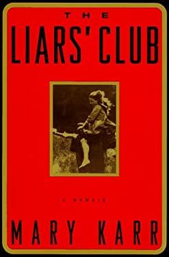 The Liars' Club: 9a Memoir