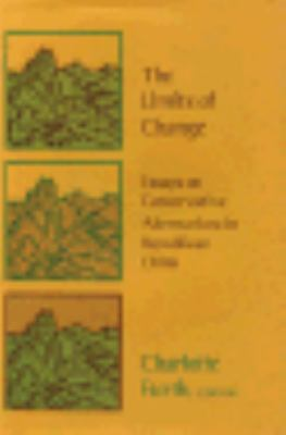 The Limits of Change: Essays on Conservative Alternatives in Republican China 9780674534230