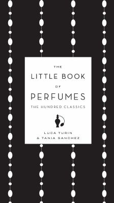 The Little Book of Perfumes: The Hundred Classics 9780670023103