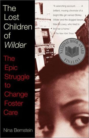 The Lost Children of Wilder: The Epic Struggle to Change Foster Care 9780679758341