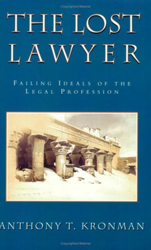The Lost Lawyer: Failing Ideals of the Legal Profession 9780674539273
