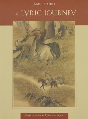 The Lyric Journey: Poetic Painting in China and Japan 9780674539709