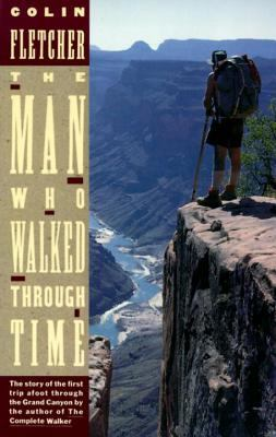 The Man Who Walked Through Time: The Story of the First Trip Afoot Through the Grand Canyon 9780679723066