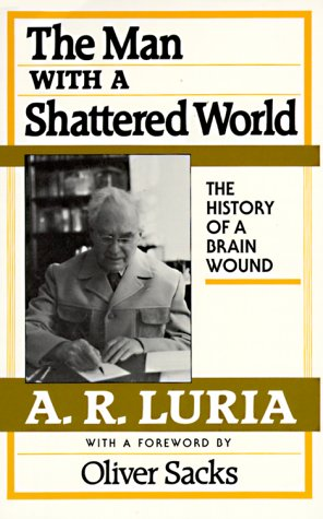 The Man with a Shattered World: The History of a Brain Wound 9780674546257