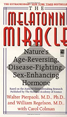 The Melatonin Miracle: Nature's Age-Reversing, Disease-Fighting, Sex-Enhancing Hormone 9780671534356