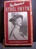 The Memoirs of Ethel Smyth - Smyth, Ethel / Crichton, Ronald