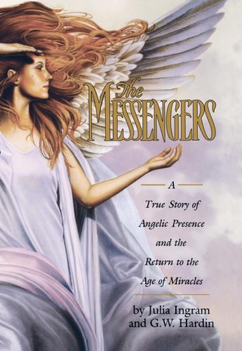 The Messengers: A True Story of Angelic Presence and the Return to the Age of Miracles 9780671016869