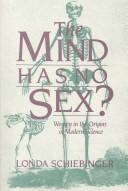 The Mind Has No Sex? : Women in the Origins of Modern Science - Schiebinger, Londa