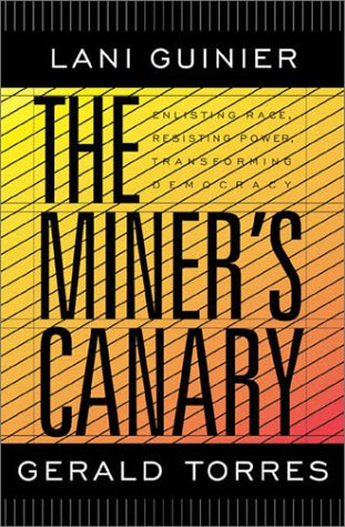 The Miner's Canary: Enlisting Race, Resisting Power, Transforming Democracy 9780674004696