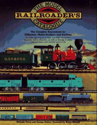 The Model Railroader's Catalogue: The Complete Sourcebook for Collectors, Model Builders, and Railfans 9780671709495