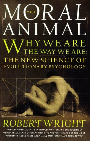 The Moral Animal: Why We Are, the Way We Are: The New Science of Evolutionary Psychology 9780679763994