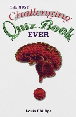 The Most Challenging Quiz Book Ever 9780679770909