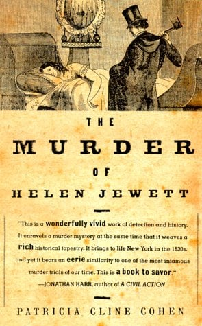 The Murder of Helen Jewett: The Life and Death of a Prostitute in Ninetenth-Century New York 9780679740759