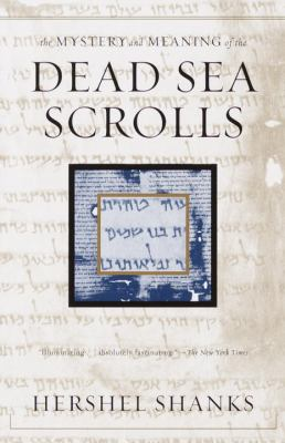 The Mystery and Meaning of the Dead Sea Scrolls 9780679780892