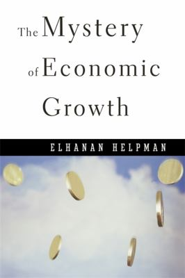 The Mystery of Economic Growth 9780674046054