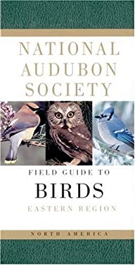 The National Audubon Society Field Guide to North American Birds: Eastern Region 9780679428527