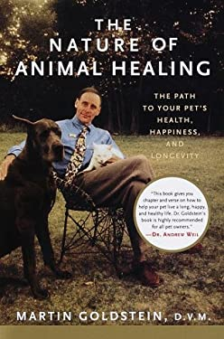 The Nature of Animal Healing: The Path to Your Pet's Health, Happiness, and Longevity 9780679455004
