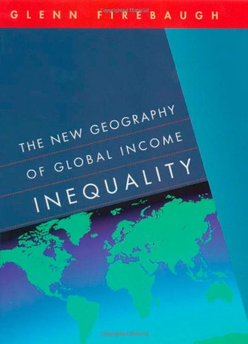 The New Geography of Global Income Inequality 9780674010673