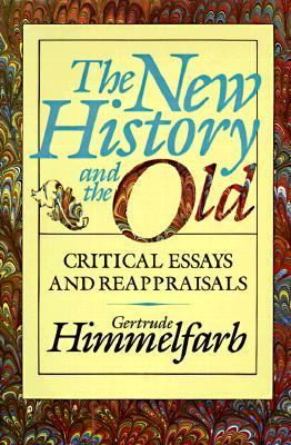 The New History and the Old: Critical Essays and Reappraisals 9780674615809