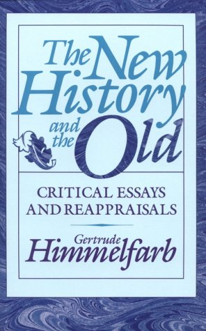 The New History and the Old: Critical Essays and Reappraisals 9780674615816