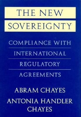The New Sovereignty: Compliance with International Regulatory Agreements 9780674617827