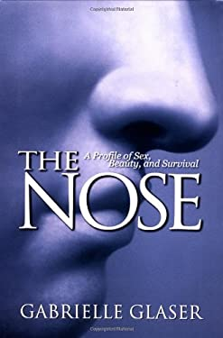 The Nose: A Profile of Sex, Beauty, and Survival 9780671038632