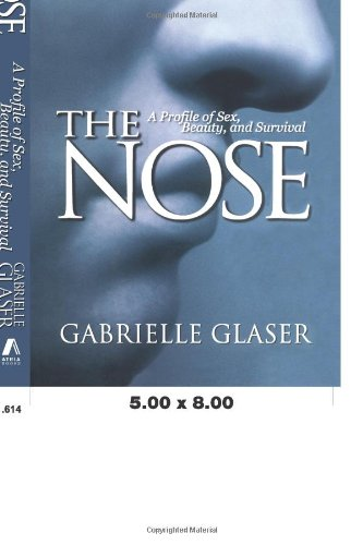 The Nose: A Profile of Sex, Beauty, and Survival 9780671038649