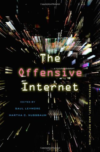 The Offensive Internet: Speech, Privacy, and Reputation 9780674050891