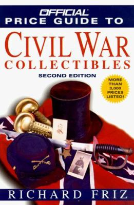 The Official Price Guide to Civil War Collectibles: Second Edition 9780676601602