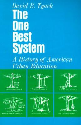 The One Best System: A History of American Urban Education 9780674637825