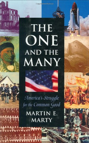The One and the Many the One and the Many: America's Struggle for the Common Good America's Struggle for the Common Good 9780674638273