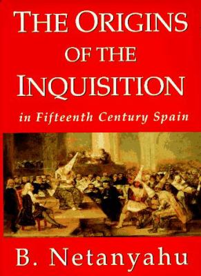 The Origins of the Inquisition: In Fifteenth Century Spain 9780679410652