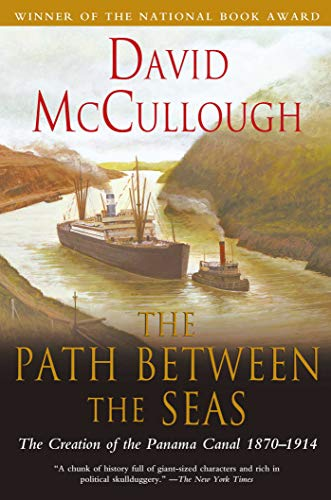 The Path Between the Seas: The Creation of the Panama Canal, 1870-1914 9780671244095