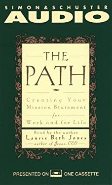 The Path Creating Your Mission Statement for Work and for Life: Creating Your Mission Statement for Work and for Life 9780671570620
